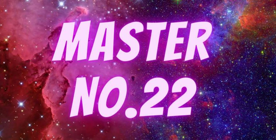 [Numerology] Life Path For Master Number 22